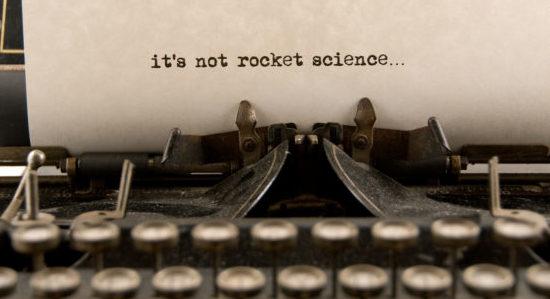 It's Not Rocket Science...